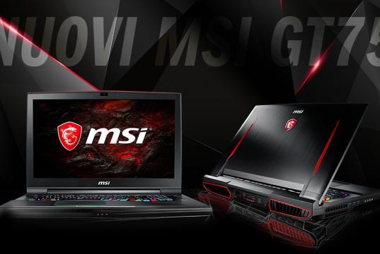 Disponibili i Nuovi Notebook Gaming MSI GT75!