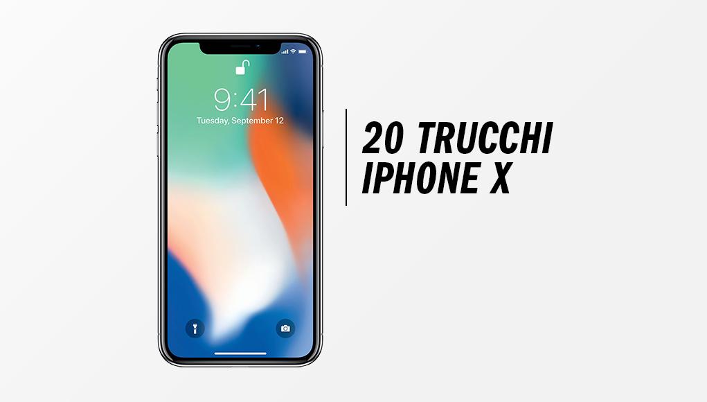 Apple iPhone X, 20 trucchi per gestirlo al meglio