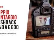 Canon cashback, fino a 600€ di rimborso su vari prodotti