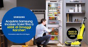 Acquista un elettrodomestico Samsung e ricevi 600€ di omaggi Karcher